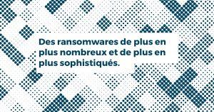 Des ransomwares de plus en plus nombreux et de plus en plus sophistiqués